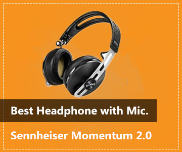 Best Professional Headphone with Microphone - Sennheiser Momentum 2.0